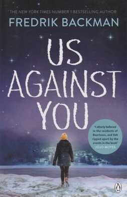 Us Against You : From The New York Times Bestselling Author of A Man Called Ove and Beartown - фото книги