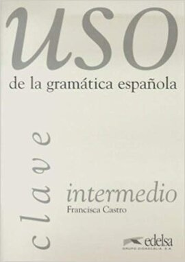 Uso De La Gramatica Espanola : Claves - фото книги
