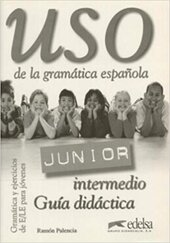 USO De LA Gramatica Espanola - Junior : Guia Didactica - фото обкладинки книги