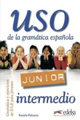Uso de la gramatica espanola - Junior : Guia didactica: avanzado - фото книги