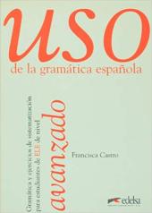 Uso De La Gramatica Espanola: Nivel Avanzado - фото обкладинки книги