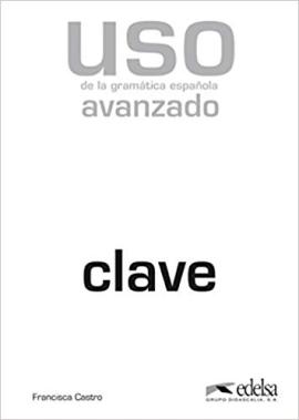 Uso de la gramatica espanola : Nivel avanzado. Clave - фото книги
