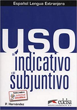 Uso del indicativo y del subjuntivo : Libro del alumno - фото книги