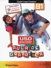 Uso escolar. Aula de gramatica : Libro del alumno (B1) - фото обкладинки книги
