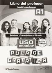 Uso escolar. Aula de gramatica : Libro del profesor (A1) - фото обкладинки книги