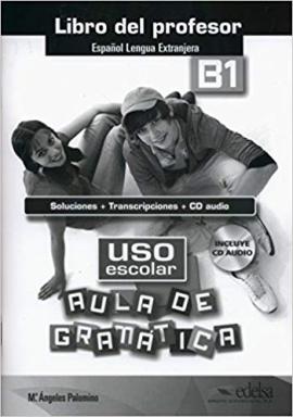 USO Escolar. Aula De Gramatica : Libro Del Profesor (B1) - фото книги