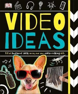 Video Ideas : Full of Awesome Ideas to try out your Video-making Skills - фото книги