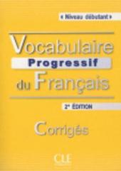 Vocabulaire progressif du francais - Nouvelle edition : Corriges Niveau dbutant - фото обкладинки книги
