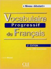 Vocabulaire progressif du francais - Nouvelle edition : Livre + Audio CD Niveau dbutant - фото обкладинки книги