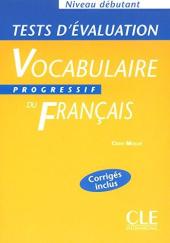 Vocabulaire progressif : Tests d'evaluation debutant - фото обкладинки книги