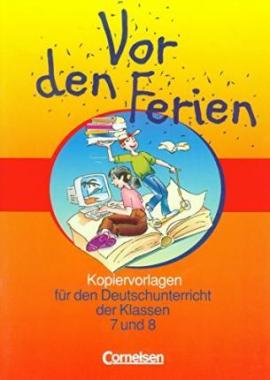 Vor den Ferien: Kopiervorlagen fur den Deutschunterricht der klassen 7 und 8 - фото книги