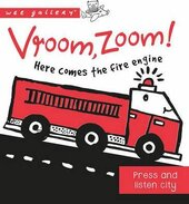 Vroom, Zoom! Here Comes the Fire Engine! : A Press and Listen Board Book - фото обкладинки книги