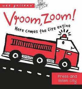 Vroom, Zoom! Here Comes the Fire Engine! : A Press and Listen Board Book - фото книги