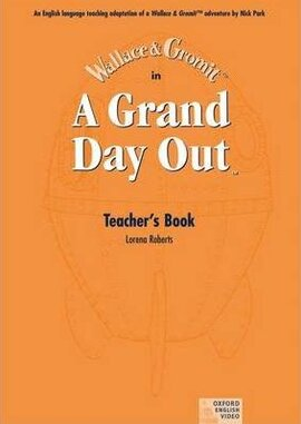 Wallace and Gromit: Grand Day Out. Teacher's Book - фото книги