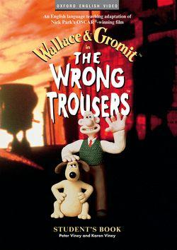 Wallace and Gromit: The Wrong Trousers. Student's Book - фото книги