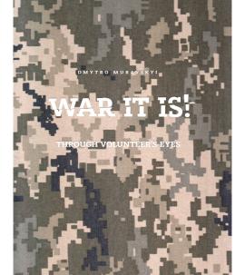 War it is! Through volunteer's eyes - фото книги