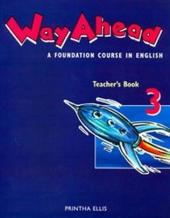 Way ahead: Teacher's Book 3 : A Foundation Course in English - фото обкладинки книги