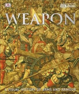 Weapon : A Visual History of Arms and Armour - фото книги
