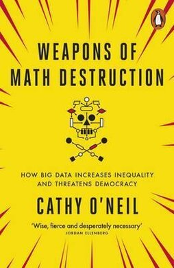 Weapons of Math Destruction. How Big Data Increases Inequality and Threatens Democracy - фото книги