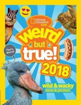 Weird But True! 2018 Wild & Wacky Facts & Photos - фото книги