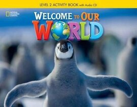 Welcome to Our World 2: Activity Book with Audio CD - фото книги