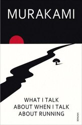 Книга What I Talk About When I Talk About Running