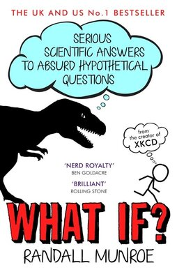 What If? : Serious Scientific Answers to Absurd Hypothetical Questions - фото книги