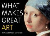 What Makes Great Art : 80 Masterpieces Explained - фото обкладинки книги