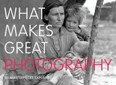 What Makes Great Photography : 80 Masterpieces Explained - фото обкладинки книги