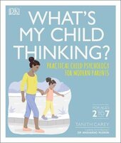 What's My Child Thinking? : Practical Child Psychology for Modern Parents - фото обкладинки книги