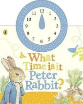 What Time Is It, Peter Rabbit? : A Clock Book - фото обкладинки книги