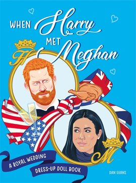 When Harry Met Meghan : A Royal Wedding Dress-Up Doll Book - фото книги
