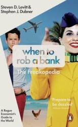 When to Rob a Bank. A Rogue Economist's Guide to the World - фото обкладинки книги