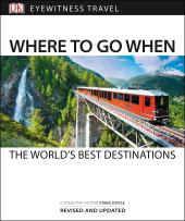 Where to Go When: The World's Best Destinations - фото обкладинки книги