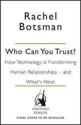 Who Can You Trust? How Technology Brought Us Together - and Why It Could Drive Us Apart - фото обкладинки книги