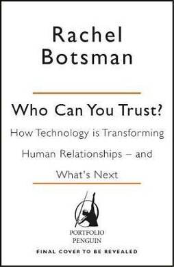 Who Can You Trust? How Technology Brought Us Together - and Why It Could Drive Us Apart - фото книги