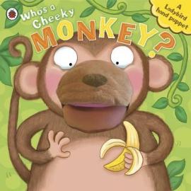 Who's A Cheeky Monkey? A Ladybird Hand Puppet Book - фото книги