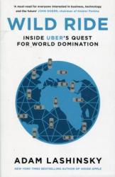 Wild Ride. Inside Uber's Quest for World Domination - фото обкладинки книги