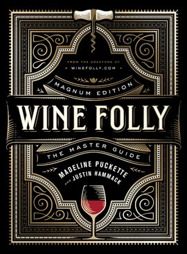 Wine Folly: Magnum Edition : The Master Guide - фото книги