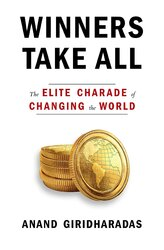 Winners Take All : The Elite Charade of Changing the World - фото обкладинки книги