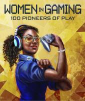 Women in Gaming: 100 Professionals of Play - фото обкладинки книги