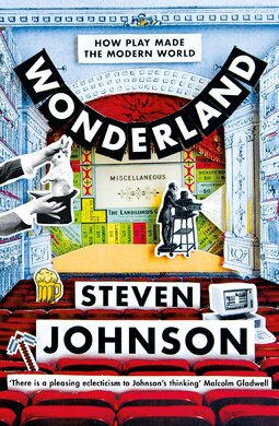 Wonderland. How Play Made the Modern World - фото книги