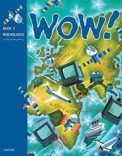 WOW!: 2: Student's Book : Window on the World - фото книги