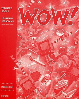 WOW!: Teacher's Book (including Tests) Level 1 : Window on the World - фото книги