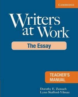 Writers at Work Teacher's Manual : The Essay - фото книги