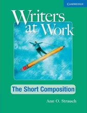 Writers at Work: The Short Composition Student's Book - фото обкладинки книги
