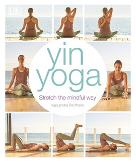 Yin Yoga : Stretch the mindful way - фото книги
