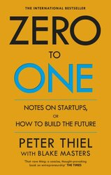 Zero to One: Notes on Start Ups, or How to Build the Future - фото обкладинки книги